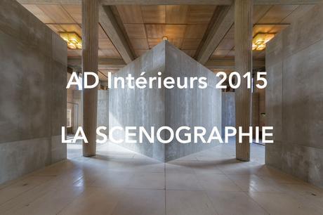 AD Intérieurs 2015 : La scénographie par Adrien Gardère