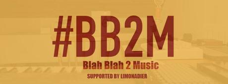 #BB2M | Blah Blah 2 Music (Part 1)