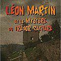 Léon martin et le mystère du trésor cathare