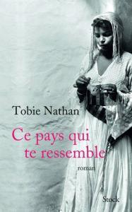 Tobie Nathan, Ce Pays qui te ressemble, Paris, Stock, 2015