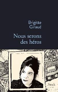Nous serons des héros de Brigitte Giraud chez Stock
