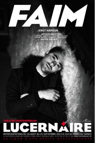 Festival au LUCERNAIRE : 18h30 #JDFC et 21h FAIM de Knut Hamsum avecXavier Gallais mis en scène par Arthur Nauzychiel
