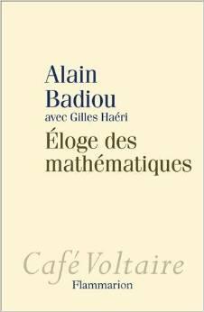 Eloge des mathématiques d'Alain Badiou avec Gilles Haéri