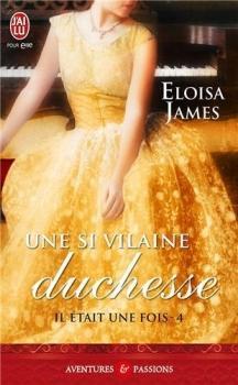 Couverture Il était une fois, tome 4 : Une si vilaine duchesse