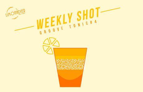 Weekly Shot | Groove Tonic #4