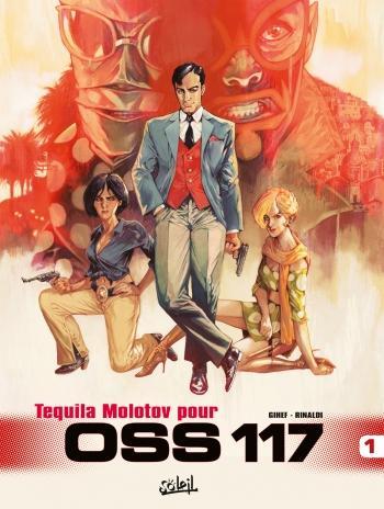 Tequila molotov pour OSS 117 - Gihef & Rinaldi