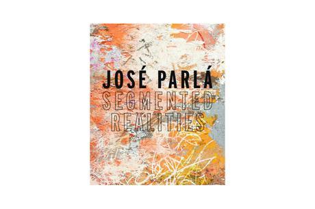 JOSE PARLA – SEGMENTED REALITIES