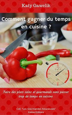 Sortie de mon nouveau livre : Comment gagner du temps en cuisine ?