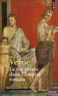La vie privée dans l'Empire romain de Paul Veyne