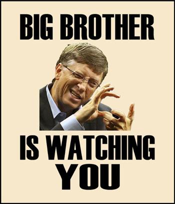 Bill Gates is watching You