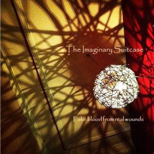 """Album - """"Fake blood from real wounds"""" THE IMAGINARY SUITCASE"""