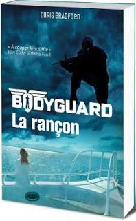 Bodyguard tome 2 : La rançon de Chris Bradford