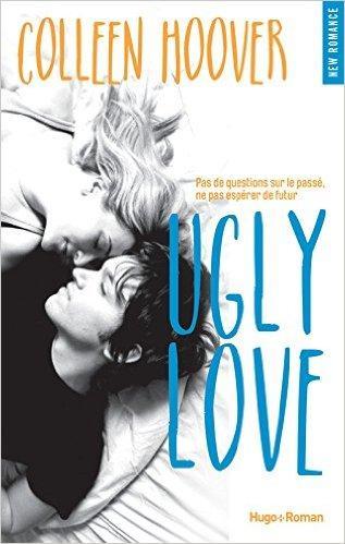 Ne passez pas à coté d'Ugly Love de Colleen Hoover