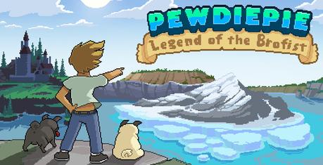 PewDiePie : Legend of the Brofist débarque sur Android et iOS