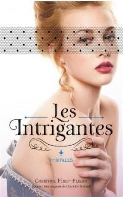 Les Intrigantes, tome 1 - Rivales