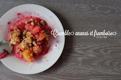 Crumble ananas et framboise : le dessert qui tue tout !