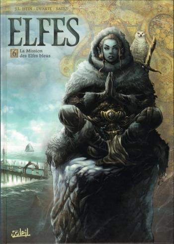 Elfes - Tome 06 La mission des Elfes bleus - Istin & Duartes & Saito