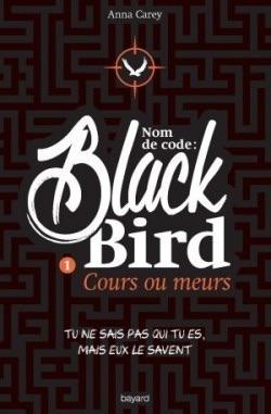 Nom de code : Blackbird, tome 1 - Cours ou meurs
