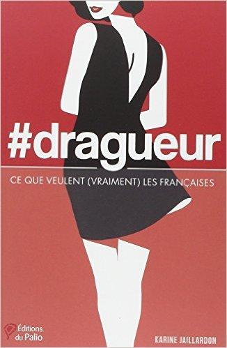 #dragueur – Ce que veulent (vraiment) les femmes…