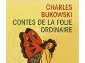 Contes folie ordinaire Charles Bukowski