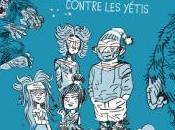 famille normale contre yétis Vincent Villeminot Yann Autret