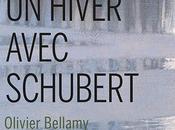 hiver avec Schubert. Olivier Bellamy
