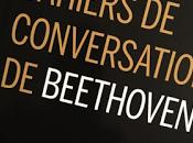 Etrange texte Cahiers conversation Beethoven