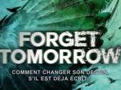 Chronique Forget Tomorrow, tome