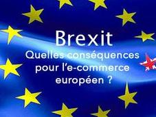 Brexit quelles conséquences pour l'e-commerce européen