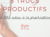 trucs productifs pour moins procrastiner