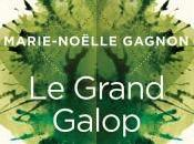 Grand Galop, Marie-Noëlle Gagnon