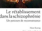 rétablissement dans schizophrénie Marie Koenig,