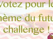 Quel thème pour prochain challenge?