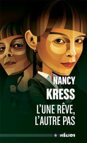 L'une rêve, l'autre Nancy Kress