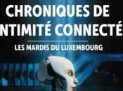 Chroniques l'intimité connectée mardis Luxembourg