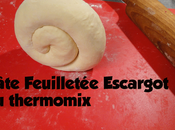 Pâte feuilletée escargot thermomix