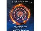 Veronica Roth Divergente raconté Quatre, édition augmentée