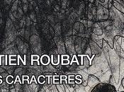 caractères, Bastien Roubaty