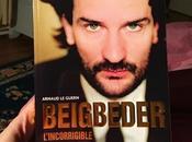 bonnes raisons lire Beigbeder l'incorrigible d'Arnaud Guern
