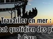 [Galerie] Travailler combat quotidien pêcheurs Gaza
