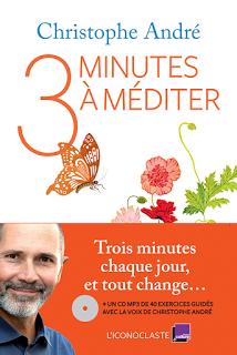 3 minutes à méditer de Christophe André, chez l'Iconoclaste