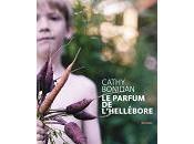 Cathy Bonidan Parfum l'Hellébore
