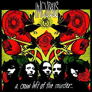 INCUBUS Crow Left Murder