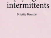 Brigitte Baumié, Paysages intermittents (extraits)