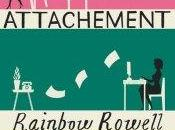 Attachement, Rainbow Rowell