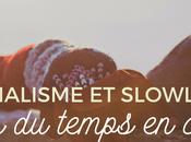 Minimalisme slowliving donner temps, plus beau cadeaux