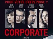 CORPORATE Céline Salette, Lambert Wilson Stéphane Groodt face monde impitoyable l'entreprise Cinéma Avril 2017