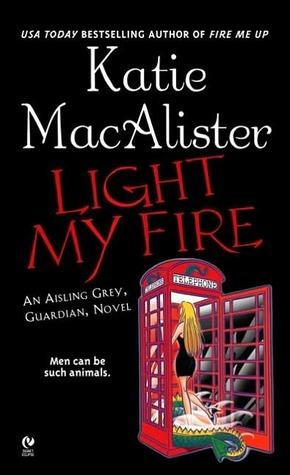 Aisling Grey Guardian T.3 : Light my Fire - Katie MacAlister (VO)
