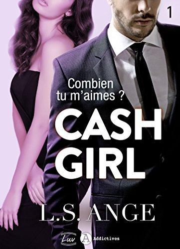 Mon avis sur le premier tome addictif de Cash Girl de LS Ange