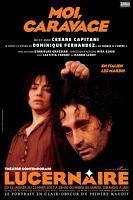 Moi Caravage de Cesare Capitani au Lucernaire